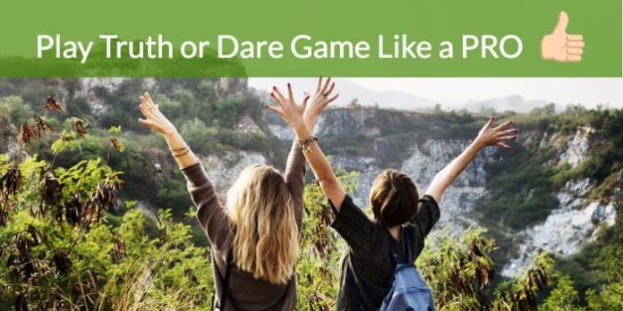how to play truth or dare game