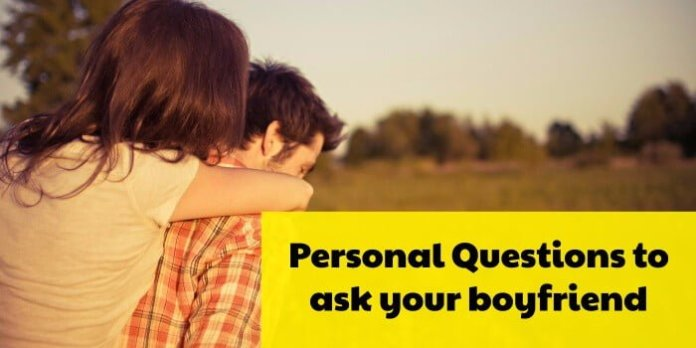 personal questions to ask your boyfriend