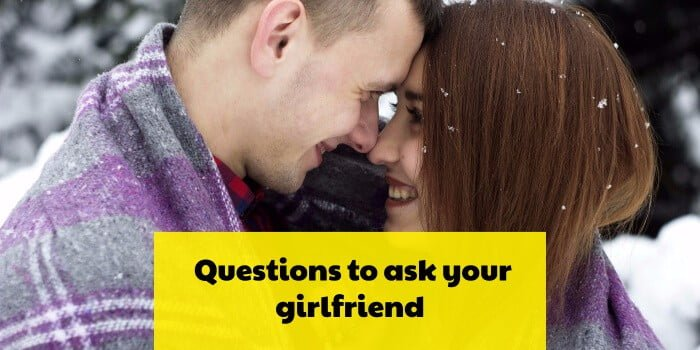 Top 75 Best Questions To Ask A Girl You Like - Be Interesting