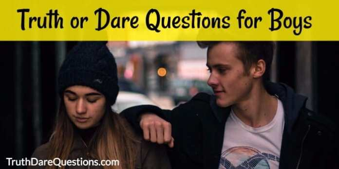 List of best truth or dare questions for boys