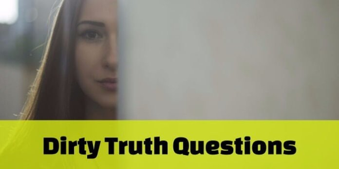 list of best dirty truth questions