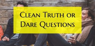 120 Clean Truth Or Dare Questions For Adults Couples And Kids