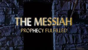 The Messiah - prophecy fulfilled
