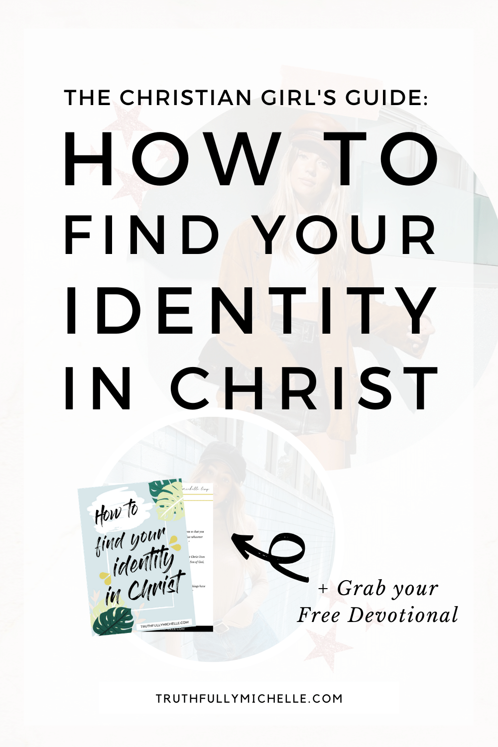finding your identity in Christ, identity in Christ for girls, our identity in Christ, my identity in Christ, how to find your identity in Christ