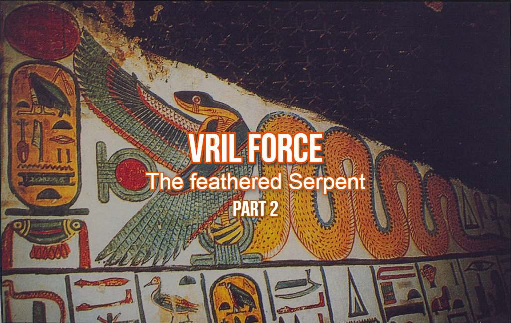 Vril Force: The Feathered Serpent (part 2)