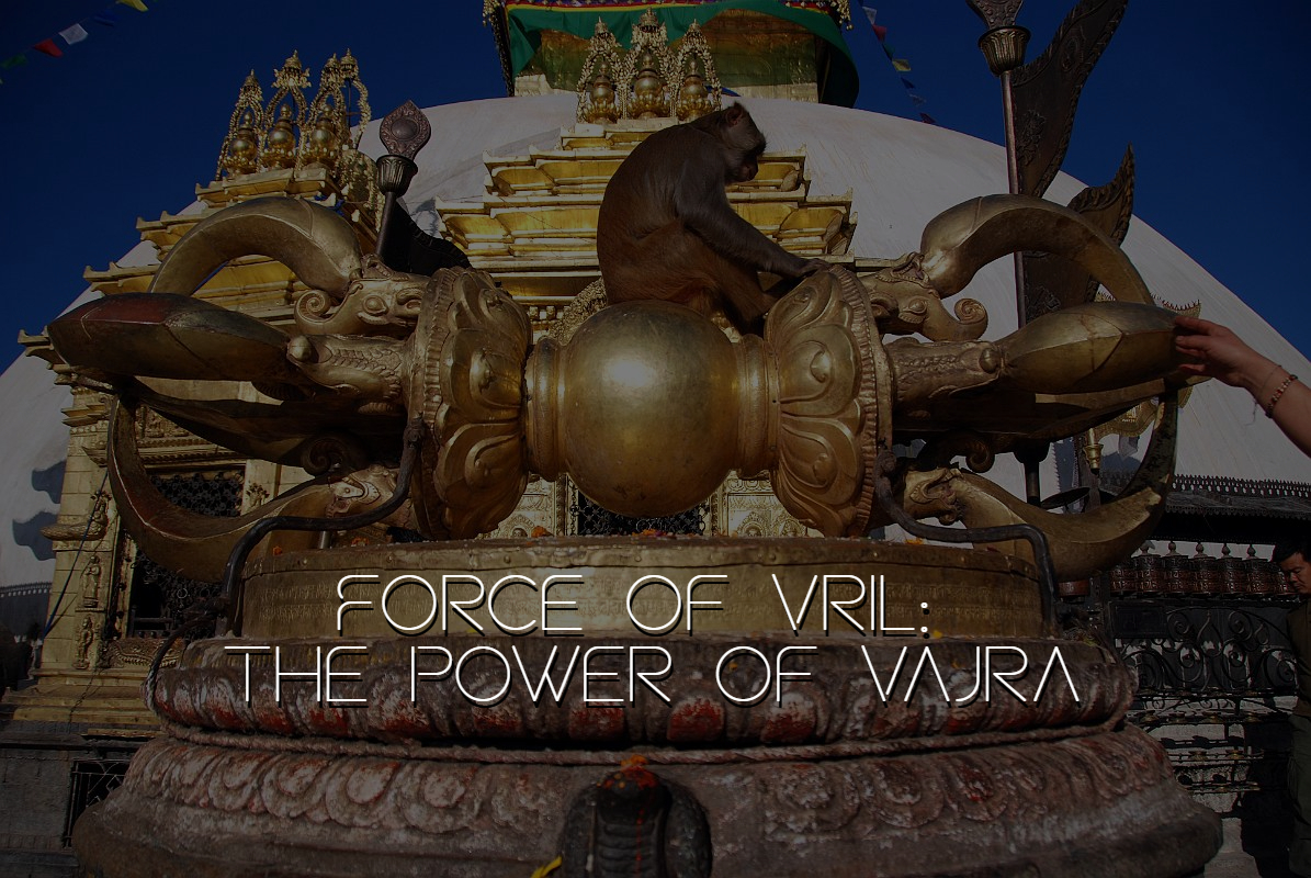 Force of Vril: The power of Vajra