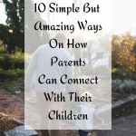 10 simple but amazing ways on how parents can connect with their children