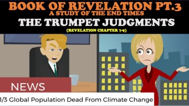 BOOK OF REVELATION (PT. 3): THE TRUMPET JUDGEMENTS