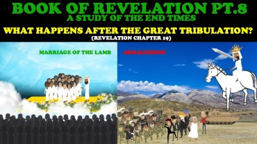 BOOK OF REVELATION (PT. 8): WHAT HAPPENS AFTER THE GREAT TRIBULATION?