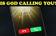 IS GOD CALLING YOU?