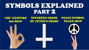 SYMBOLS EXPLAINED (Part 2): OK-SIGN, ST. PETER'S CROSS, & PEACE SYMBOL