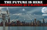 UNDERSTANDING 5G & BLOCKCHAIN