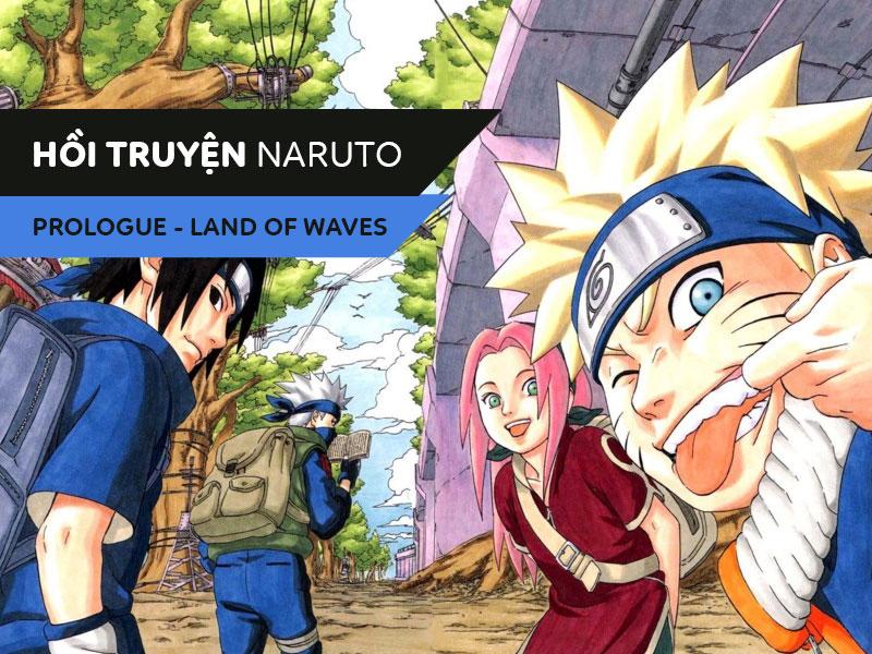 【Hồi truyện】[Naruto] Phần I: Mở Đầu – Sóng Quốc