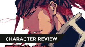 【CHARACTER REVIEW】ABARAI Renji [Bleach] – Người phía sau