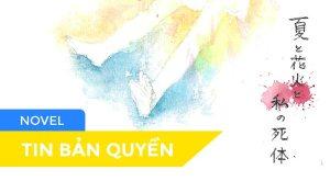 Feature-Ban-Quyen-Novel-Mùa-Hè,-Pháo-Hoa-Và-Xác-Chết-Của-Tôi
