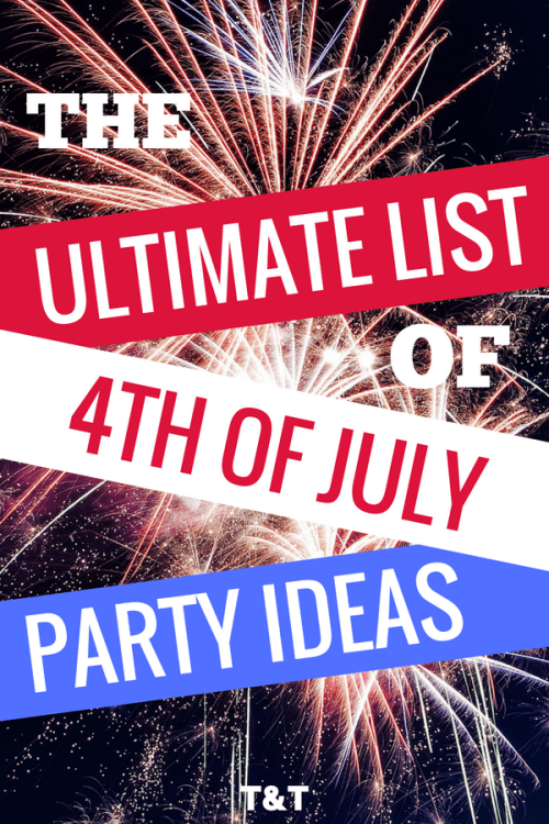 4th Of July Party Ideas Ultimate List Of Food Drinks Games Decor