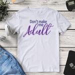 Don't Make Me Adult SVG