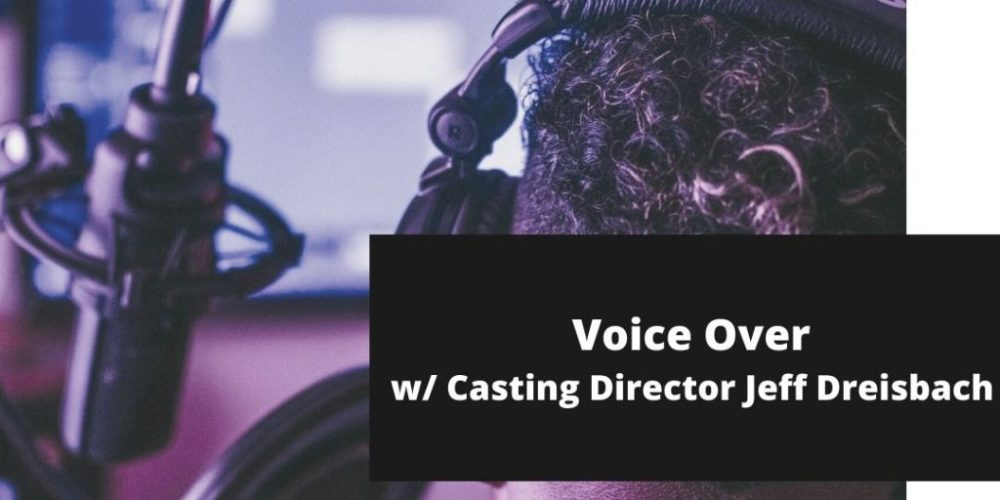 Voice Over Acting Class with Casting Director Jeff Dreisbach