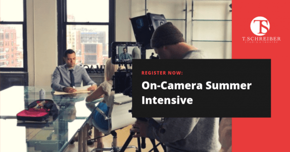 On-Camera Acting Summer Intensive Acting Classes NYC Learn How to Be an Actor on TV or FIlm Private Acting Lessons Acting Coach