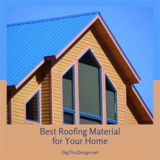 best roofing material for your home what is the best roofing material for homes 4 common options dig this design