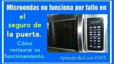 microondas no funciona microondas no funciona por fallo seguro de la puerta c 243 mo restaurarlo