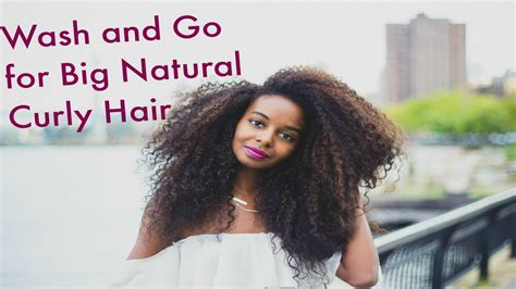 highly requested big natural curly hair wash youtube