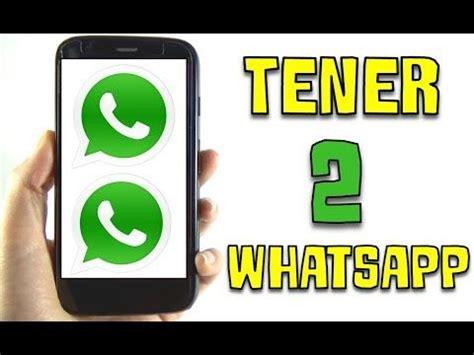ómo tener 2 whatsapp diferentes en mismo teléfono