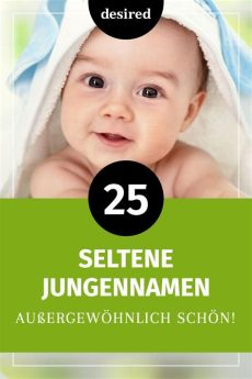 jungennamen kurz selten 25 seltene jungennamen au 223 ergew 246 hnlich sch 246 n seltene jungennamen jungen namen und baby