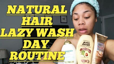 natural hair wash day routine lazy girl edition