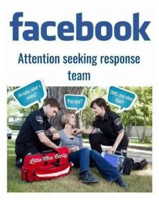 attention seeking response team omg you okay pm me settle emty meme on me me - Attention Seekers On Facebook Memes