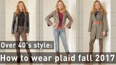 fall trends 2017 women 40 wear plaid women