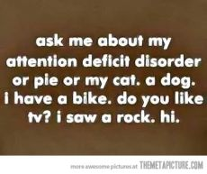 funny attention deficit disorder quotes attention deficit disorder quotes quotesgram