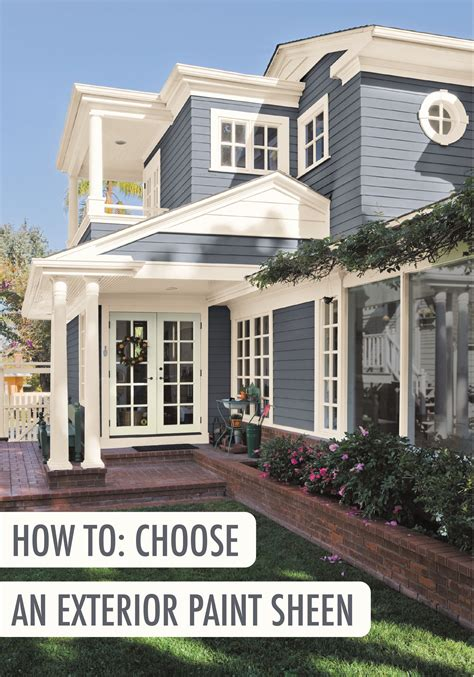 check guide choose perfect exterior paint sheen ll