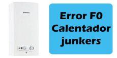 error f0 calentador junkers origen y alternativa de soluci 243 n - Calentador Junkers Error F0