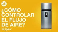 como nivelar un refrigerador whirlpool refrigeradores whirlpool c 243 mo controlar el flujo de aire de tu refrigerador 16 a 18 p 179