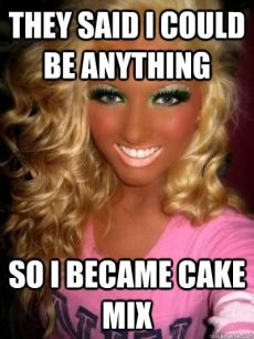 caked on makeup meme they said could be anything so i became cake mix meme picture picsmine