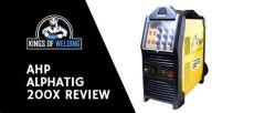 ahp alphatig 200x review of welding - Alphatig 200x Vs 201dx