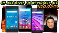 celulares bons ate 1000 os 5 melhores celulares smartphones at 233 1000 reais melhor cxb 2016