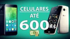 5 bons celulares at 233 600 reais 2017 tecnoob - Celulares Ate 600