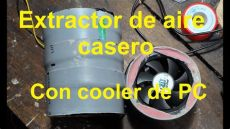 extractor de aire casero extractor de aire casero con cooler de pc tubo de pbc 4 quot