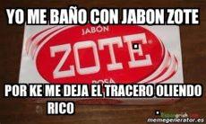jabon zote meme meme personalizado yo me ba 241 o con jabon zote por ke me deja el tracero oliendo 2900988