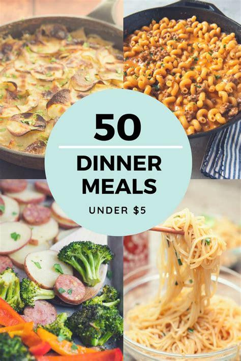 cheap dinner recipes 5 50 ideas