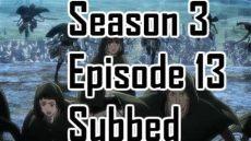 attack on titan season 3 episode 13 english dub dubhappy attack on titan season 3 episode 13 subbed animesepisodes