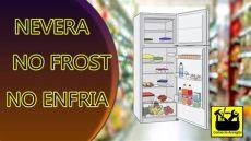 nevera no no enfria bien refrigerador - Nevera No Enfria Bien