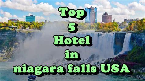 top 5 hotels niagara falls usa youtube