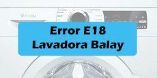 error e18 lavadora balay causas y posibles soluciones - Error E18 Lavadora Balay
