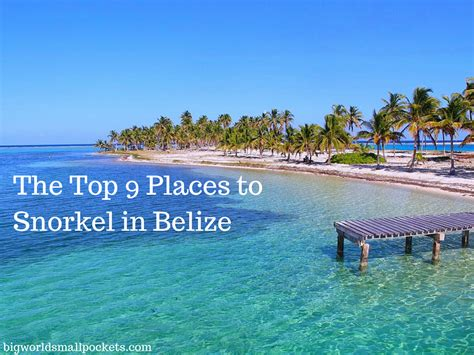 top 9 places incredible belize snorkeling experience