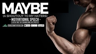 Maybe – A Shoutout To My Haters   Motivational Video