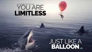 You'll never be GREAT if you believe in LIMITS (Balloon Concept) Motivational Video