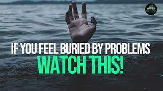 If You Have Too Many Life Problems – WATCH THIS And Bury Them For Good! (Motivational Video)